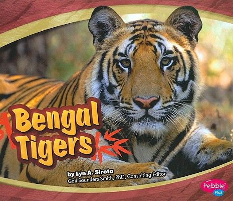 Bengal Tigers By Sirota, Lyn A./ Saunders-Smith, Gail (EDT)