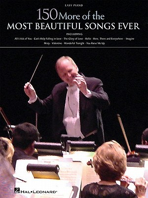 150 More of the Most Beautiful Songs Ever By Hal Leonard Publishing Corporation (COR)